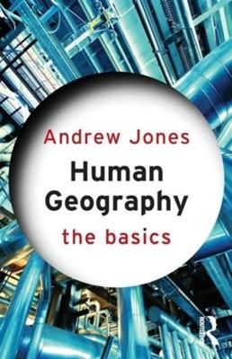 Human Geography: The Basics Andrew Jones, Andrew (Birkbeck Jones 9780415575522