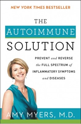The Autoimmune Solution Amy Myers 9780062347480