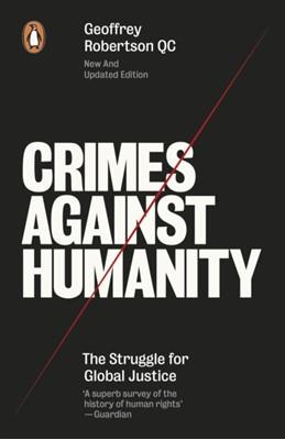 Crimes Against Humanity Geoffrey Robertson 9780141974835