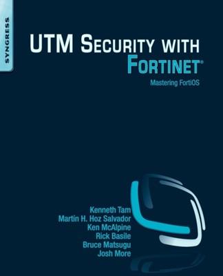 UTM Security with Fortinet Bruce Matsugu, Ken McAlpine, Martin H. Hoz Salvador, Kenneth Tam, Josh More, Rick Basile 9781597497473