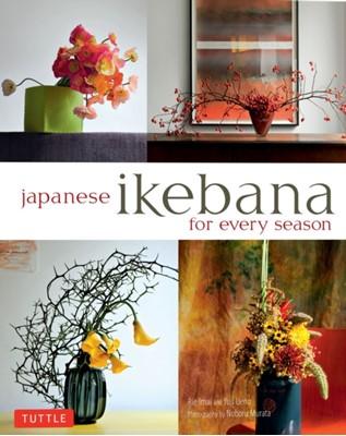 Japanese Ikebana for Every Season Yuji Ueno, Rie Imai 9784805312124