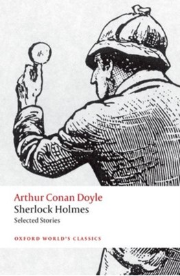Sherlock Holmes. Selected Stories Sir Arthur Conan Doyle 9780199672066