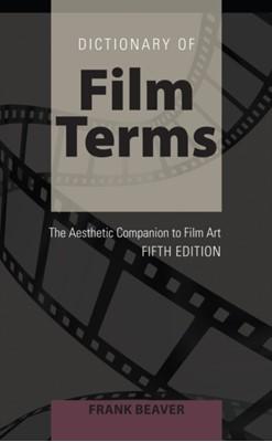 Dictionary of Film Terms Frank Beaver 9781433127274