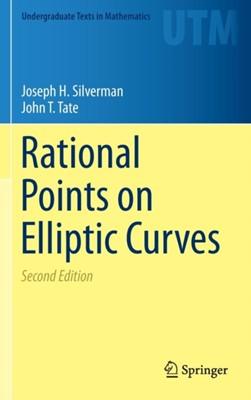 Rational Points on Elliptic Curves Joseph H. Silverman, John T. Tate 9783319185873