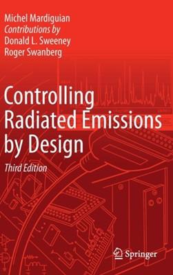 Controlling Radiated Emissions by Design Michel Mardiguian 9783319047706