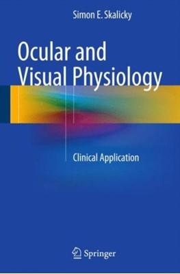 Ocular and Visual Physiology Simon E. Skalicky 9789812878458