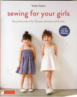 Sewing For Your Girls Yoshiko Tsukiori 9784805313275