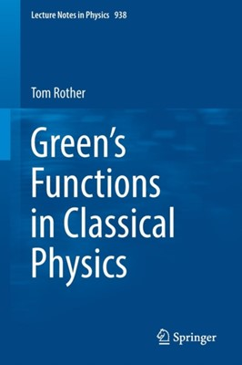 Green's Functions in Classical Physics Tom Rother 9783319524368