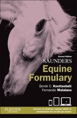 Saunders Equine Formulary Fernando Malalana, Derek C. Knottenbelt 9780702051098
