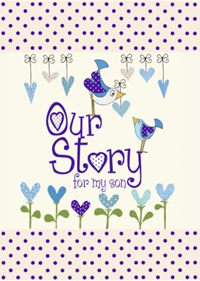 Our Story, for My Son from you to me 9781907048432