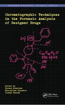 Chromatographic Techniques in the Forensic Analysis of Designer Drugs  9781138033283