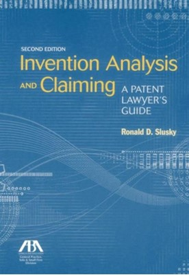 Invention Analysis and Claiming Ronald D. Slusky 9781614385615