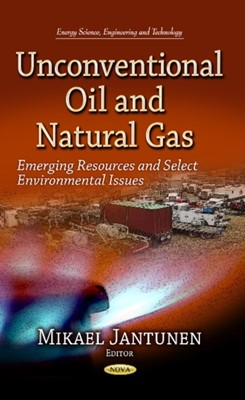 Unconventional Oil & Natural Gas  9781629480848