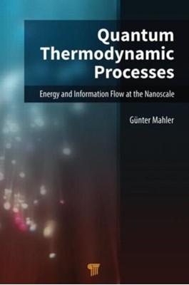 Quantum Thermodynamic Processes Guenter (ITP1 Universitaet Stuttgart Mahler 9789814463737