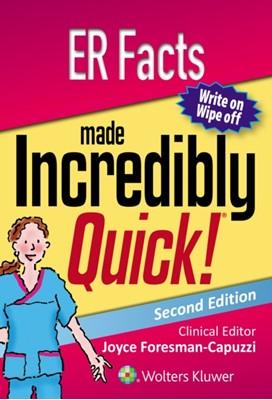 ER Facts Made Incredibly Quick Lippincott Williams & Wilkins, Joyce Foresman-Capuzzi, Lippincott  Williams & Wilkins 9781496363633