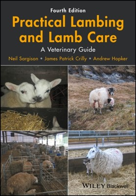 Practical Lambing and Lamb Care Neil Sargison, James Patrick Crilly, Andrew Hopker 9781119140665
