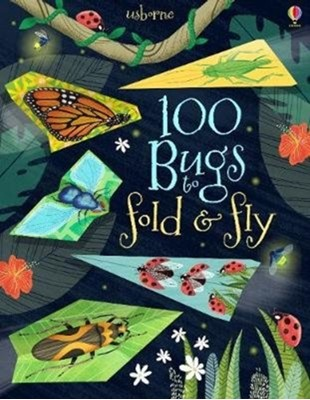 100 Bugs to Fold and Fly  9781474941723
