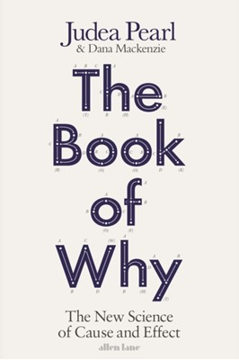 The Book of Why Judea Pearl, Dana MacKenzie 9780241242636
