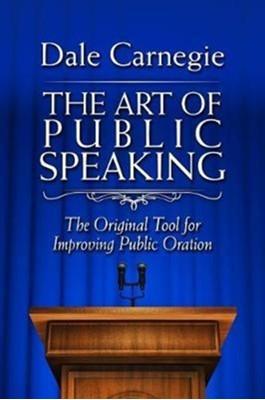 The Art of Public Speaking Dale Carnegie 9781945186486