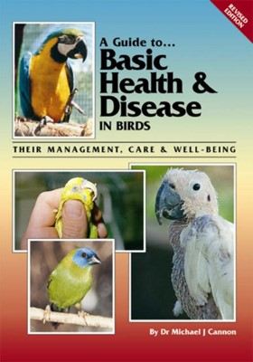 Basic Health and Disease in Birds Michael Cannon 9780957702455
