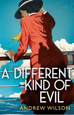 A Different Kind of Evil Andrew Wilson 9781471148262