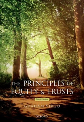 The Principles of Equity & Trusts Graham (QC (Hon) Professor of English Private Law; Pro-Vice Chancellor for Education Virgo 9780198804710