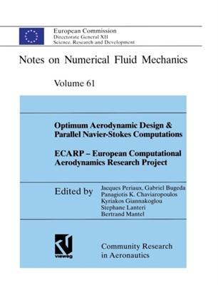 Optimum Aerodynamic Design & Parallel Navier-Stokes Computations  ECARP - European Computational Aerodynamics Research Project  9783322901958