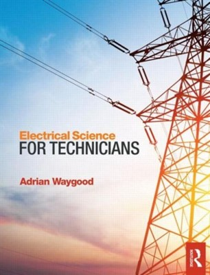 Electrical Science for Technicians Adrian (Retired lecturer Waygood, Adrian Waygood 9781138849266