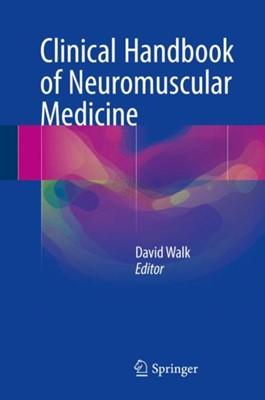 Clinical Handbook of Neuromuscular Medicine  9783319671154