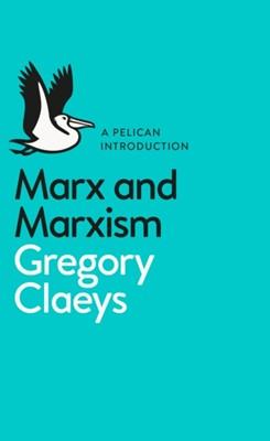 Marx and Marxism Gregory Claeys 9780141983486