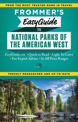 Frommer's EasyGuide to National Parks of the American West Eric Peterson, Don Laine 9781628870664