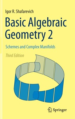 Basic Algebraic Geometry 2 Igor R. Shafarevich 9783642380099