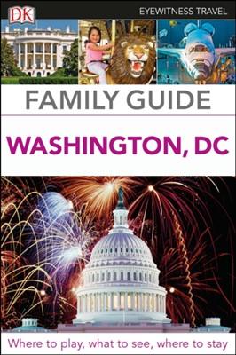 DK Eyewitness Family Guide Washington, DC DK Travel, DK Publishing 9780241306567