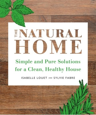 The Natural Home Isabelle Louet, Sylvie Fabre 9780316478267
