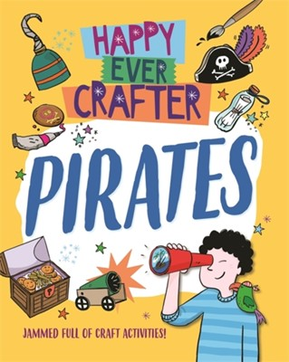 Happy Ever Crafter: Pirates Annalees Lim 9781526307132