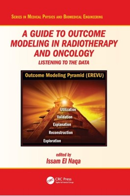 A Guide to Outcome Modeling In Radiotherapy and Oncology  9781498768054