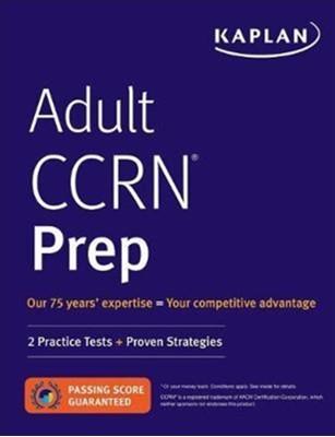 Adult CCRN Prep Kaplan Nursing 9781506223469