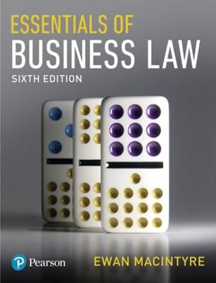 Essentials of Business Law, 6th edition Ewan MacIntyre 9781292147215