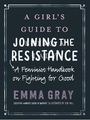A Girl's Guide to Joining the Resistance Emma Gray 9780062748089