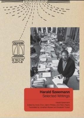 Harald Szeemann - Selected Writings Elizabeth Tucker, Glenn Phillips, Doris Chon, Pietro Rigolo, Harald Szeemann, Jonathan Blower 9781606065549