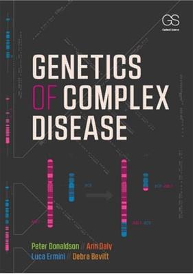 Genetics of Complex Disease Peter (University of Newcastle-upon-Tyne Donaldson, Ann (University of Newcastle-upon-Tyne Daly, Luca (University of Copenhagen) Ermini, Debra (University of Newcastle-upon-Tyne Bevitt, Luca Ermini 9780815344919