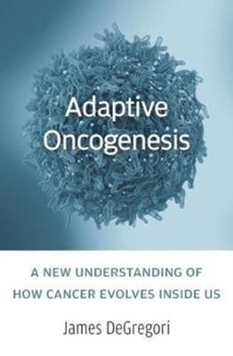 Adaptive Oncogenesis James DeGregori 9780674545397