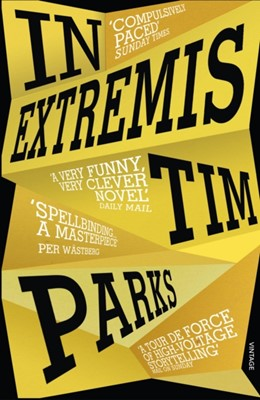 In Extremis Tim Parks 9781784705978