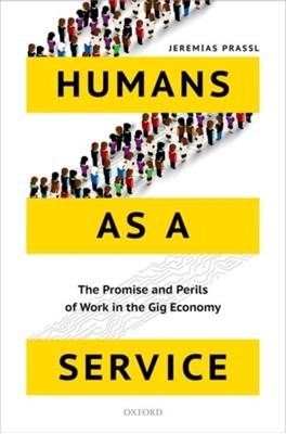 Humans as a Service Jeremias (Associate Professor and Fellow of Magdalen College Prassl 9780198797012