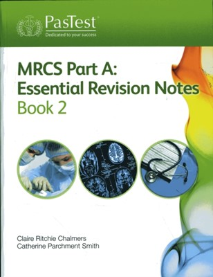 MRCS Part A: Essential Revision Notes Claire Ritchie Chalmers, Catherine Parchment-Smith 9781905635832
