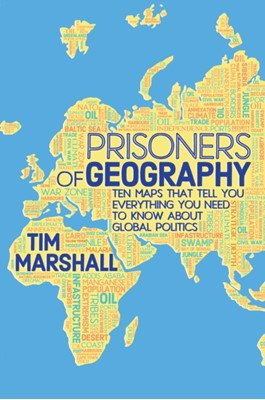 Prisoners of Geography Tim Marshall 9781783961412