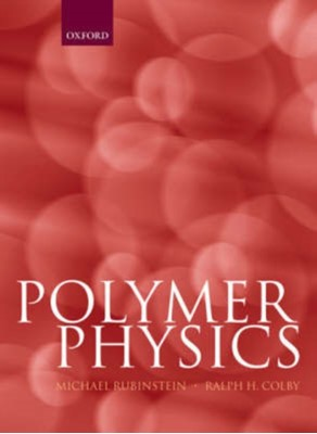 Polymer Physics Ralph H. (Pennsylvania State University) Colby, Michael (University of North Carolina Rubinstein 9780198520597