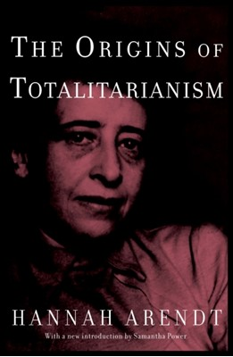 The Origins of Totalitarianism Hannah Arendt 9780805242256