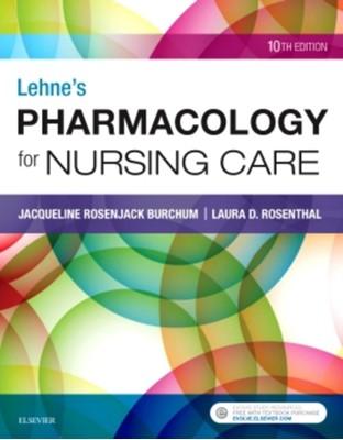 Lehne's Pharmacology for Nursing Care Jacqueline Burchum, Laura Rosenthal, Jacqueline (Associate Professor Burchum, Laura (Associate Professor Rosenthal 9780323512275