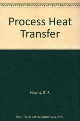 Process Heat Transfer T.  Reg Bott, Geoffrey Hewitt, G.L. Shires 9781567001495